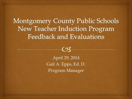 April 29, 2014 Gail A. Epps, Ed. D. Program Manager.