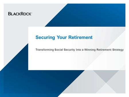 Securing Your Retirement Transforming Social Security Into a Winning Retirement Strategy.