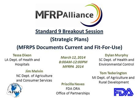Standard 9 Breakout Session (Strategic Plans) (MFRPS Documents Current and Fit-For-Use) March 12, 2014 8:00AM-12:00PM MFRPA 2014 Dylan Murphy SC Dept.