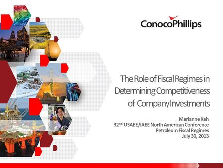 The Role of Fiscal Regimes in Determining Competitiveness of Company Investments Marianne Kah 32 nd USAEE/IAEE North American Conference Petroleum Fiscal.