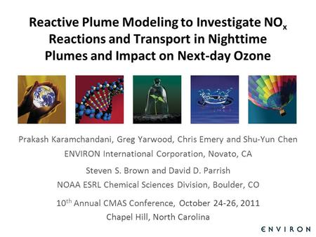 Template Reactive Plume Modeling to Investigate NO x Reactions and Transport in Nighttime Plumes and Impact on Next-day Ozone Prakash Karamchandani, Greg.