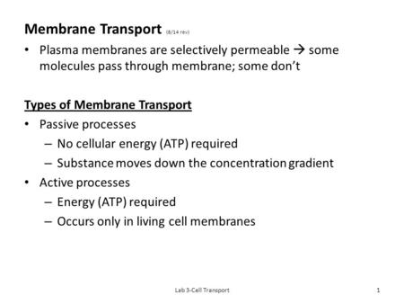 Membrane Transport (8/14 rev) Plasma membranes are selectively permeable  some molecules pass through membrane; some don't Types of Membrane Transport.