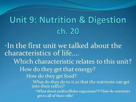 Unit 9: Nutrition & Digestion ch. 20