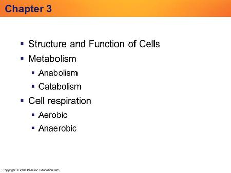 Chapter 3 Structure and Function of Cells Metabolism Cell respiration