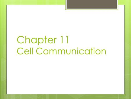 "Chapter 11 Cell Communication. Question?  How do cells communicate?  By "" cellular "" phones.  But seriously, cells do need to communicate for many."