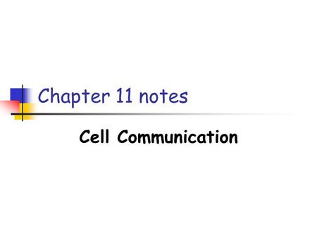 Chapter 11 notes Cell Communication. The Cellular Internet Trillions of cells in a multicellular organism must communicate together to enable growth,