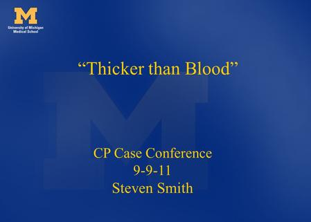 "CP Case Conference 9-9-11 Steven Smith ""Thicker than Blood"""