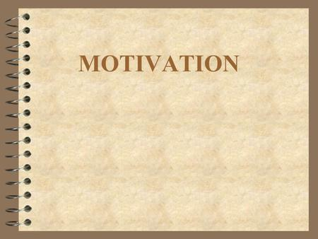 MOTIVATION. MOTIVATION IS: 4 Motivation is the set of forces that lead people to behave in particular ways.