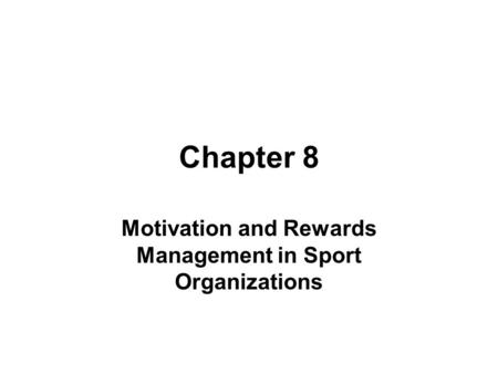 Motivation and Rewards Management in Sport Organizations