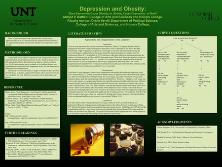 Depression and Obesity: Does Depression Cause Obesity, or Obesity Cause Depression, or Both? Ahmed H Battikh: College of Arts and Sciences and Honors College.