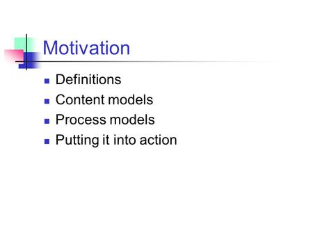 Motivation Definitions Content models Process models
