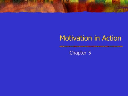 Motivation in Action Chapter 5. Goal Setting Theory Goals affect behavior in four ways: 1. Direct attention to a particular task 2. Mobilize on-task effort.