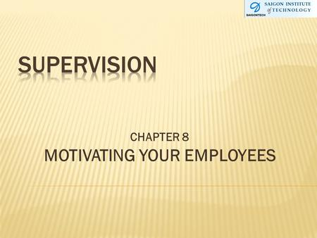 CHAPTER 8 MOTIVATING YOUR EMPLOYEES. 1. Define motivation 2. Identify & define 5 personality characteristics relevant to understanding behavior of employees.