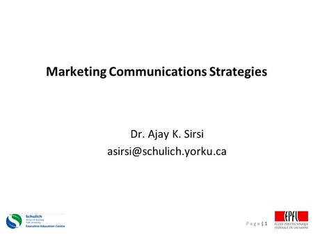 P a g e | 1 Marketing Communications Strategies Dr. Ajay K. Sirsi