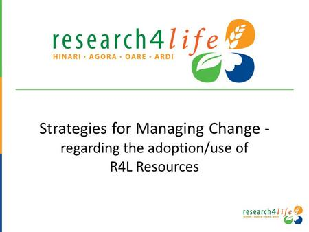 Strategies for Managing Change - regarding the adoption/use of R4L Resources.