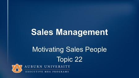 Sales Management Motivating Sales People Topic 22.