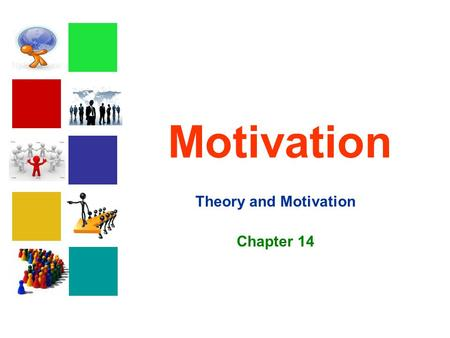 Theory and Motivation Chapter 14