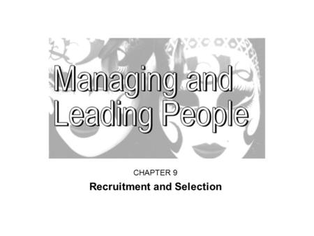 CHAPTER 9 Recruitment and Selection. Learning outcomes of this chapter To comprehend the potential importance of recruitment and selection in successful.