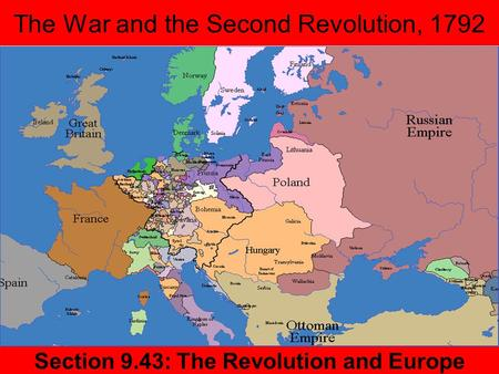 The War and the Second Revolution, 1792 Section 9.43: The Revolution and Europe.