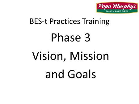 BES-t Practices Training Phase 3 Vision, Mission and Goals.