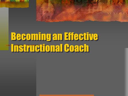 Becoming an Effective Instructional Coach