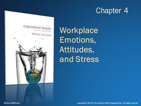 Workplace Emotions, Attitudes, and Stress McGraw-Hill/Irwin Copyright © 2013 by The McGraw-Hill Companies, Inc. All rights reserved.