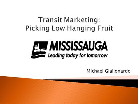 Michael Giallonardo. Pilot Project: 'Is Transit for You?' 2.