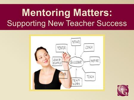 Mentoring Matters: Supporting New Teacher Success.