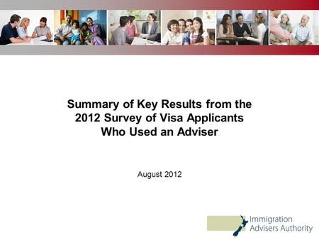 Summary of Key Results from the 2012 Survey of Visa Applicants Who Used an Adviser August 2012.