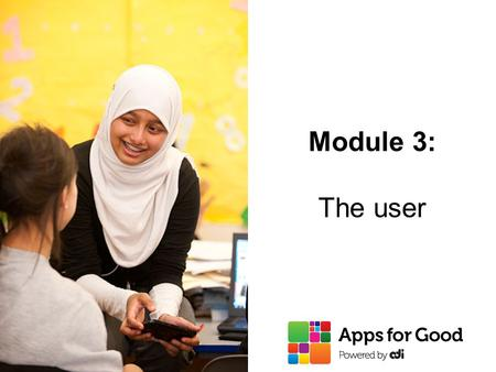 Module 3: The user. 2 Users want jobs to be done Functional jobsEmotional jobs PersonalSocial.