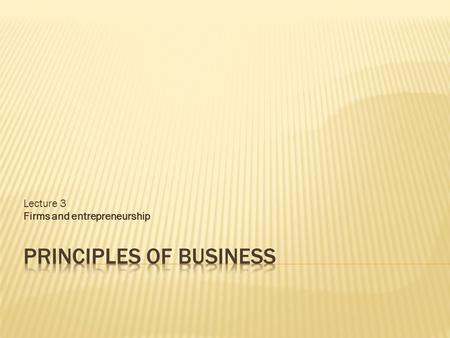 Lecture 3 Firms and entrepreneurship.  The Civil Code of THAILAND defines two business entities – individuals (physical persons) and organizations (juristic.