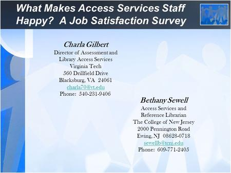 What Makes Access Services Staff Happy? A Job Satisfaction Survey Bethany Sewell Access Services and Reference Librarian The College of New Jersey 2000.
