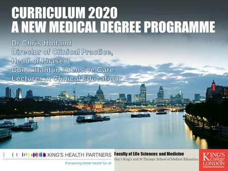 Curriculum 2020 A new Medical Degree programme