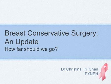 Breast Conservative Surgery: An Update How far should we go?