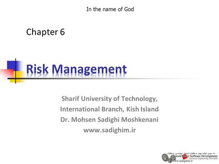 In the name of God Sharif University of Technology, International Branch, Kish Island Dr. Mohsen Sadighi Moshkenani www.sadighim.ir Chapter 6.