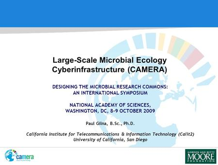 DESIGNING THE MICROBIAL RESEARCH COMMONS: AN INTERNATIONAL SYMPOSIUM NATIONAL ACADEMY OF SCIENCES, WASHINGTON, DC, 8-9 OCTOBER 2009 Paul Gilna, B.Sc.,