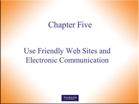 Use Friendly Web Sites and Electronic Communication