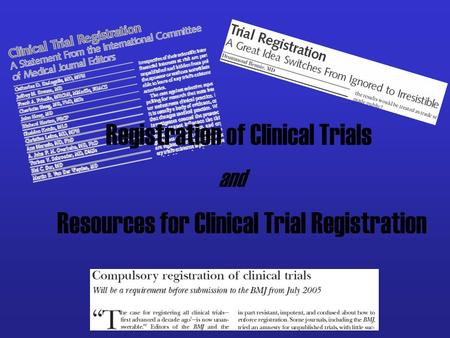 Registration of Clinical Trials and Resources for Clinical Trial Registration.