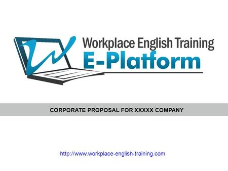 CORPORATE PROPOSAL FOR XXXXX COMPANY.