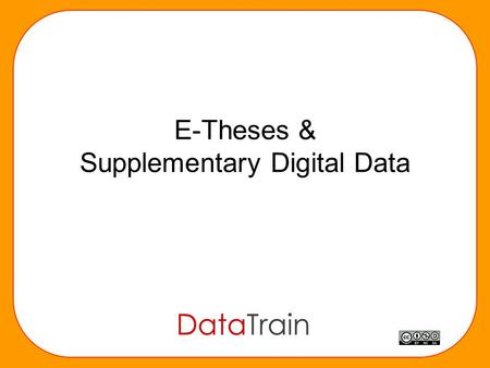 E-Theses & Supplementary Digital Data. E-Theses and Supplementary Digital Data Really useful stuff to know Paper manuscript PhD Theses Digital PhD E-Theses.