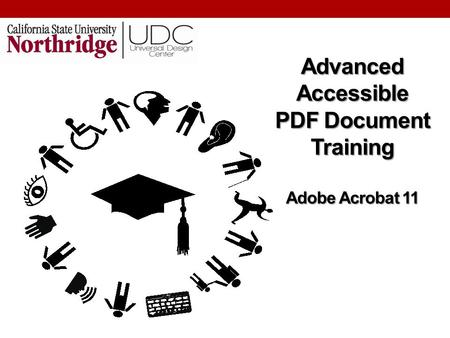 Advanced Accessible PDF Document Training Adobe Acrobat 11.