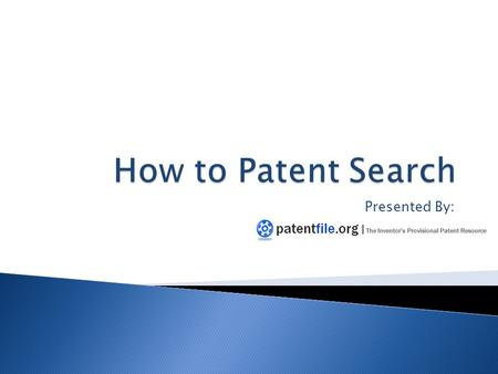 Presented By:.  What is a patent? Why file? ◦ Patents protect new and useful:  Methods (including methods performed by software)  Machines  Compositions.