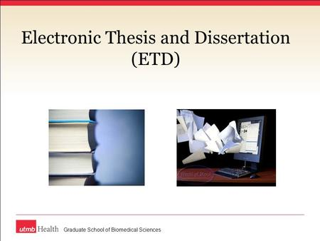 Electronic Thesis and Dissertation (ETD) Graduate School of Biomedical Sciences.