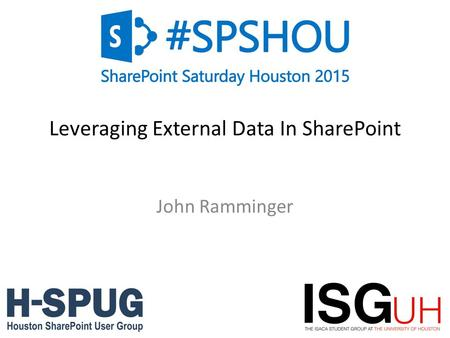 0 Leveraging External Data In SharePoint John Ramminger.