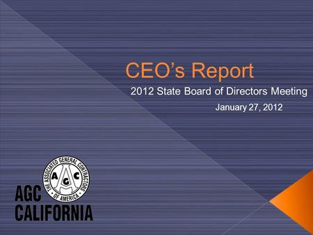 CEO's Report 2012 State Board of Directors Meeting January 27, 2012.