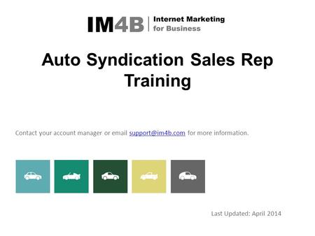 Auto Syndication Sales Rep Training Contact your account manager or  for more Last Updated: April 2014.
