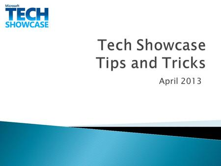 April 2013. Content  Tech Showcase Event Process  Future Events: Overview Submit a Future Event Close a Future Event  Past Events: Overview Submit.