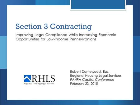 Section 3 Contracting Improving Legal Compliance while Increasing Economic Opportunities for Low-Income Pennsylvanians.