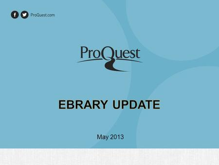 May 2013. Agenda ebrary as ebooks Aggregator ebrary Models Overview Academic Corporate Summary: The ebrary solution.