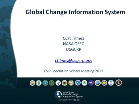 Global Change Information System Curt Tilmes NASA GSFC USGCRP ESIP Federation Winter Meeting 2013